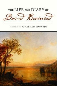 The Life and Diary of David Brainerd by Jonathan Edwards