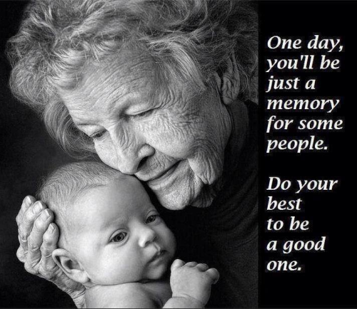Be a Good Memory Quote