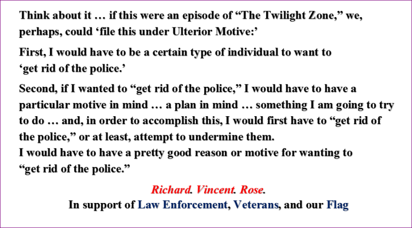 "Quote: Ulterior Motive to ""Get Rid of Police"""